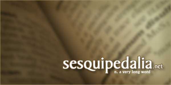sesquipedalia.net :: a very long word